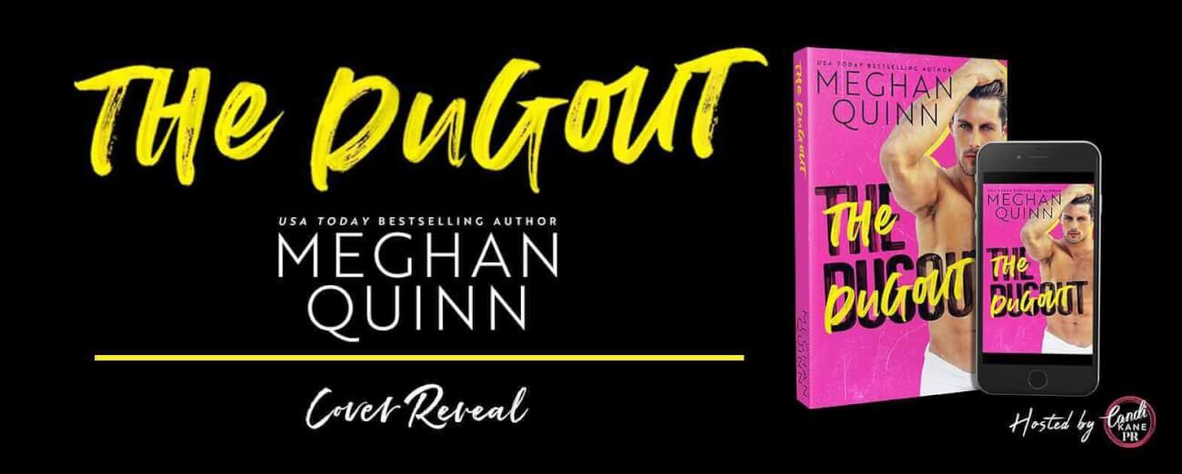 Cover Reveal:  The Dugout by Meghan Quinn
