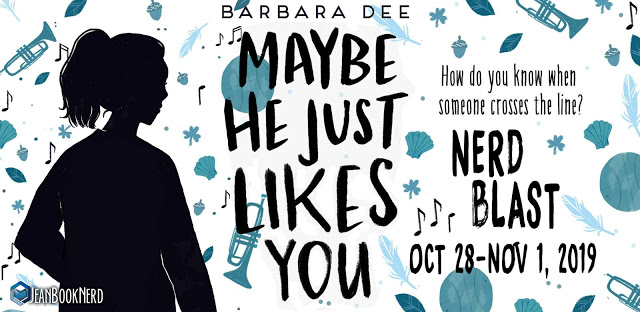 Nerd Blast with Giveaway:  Maybe He Just Likes You by Barbara Dee