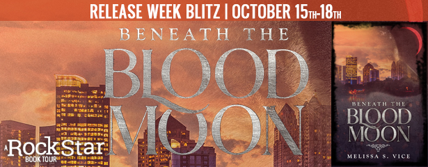 Release Week Blitz with Giveaway:  Beneath the Blood Moon by Melissa S. Vice