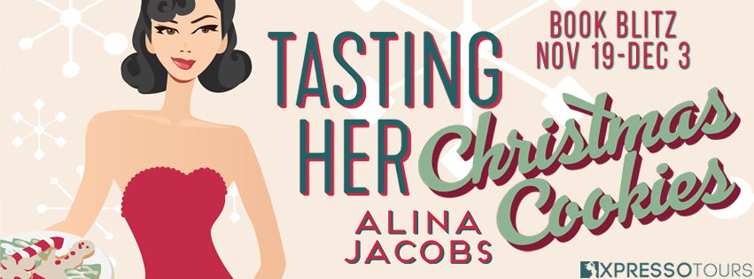 Book Blitz with Excerpt and Giveaway:  Tasting Her Christmas Cookies by Alina Jacobs