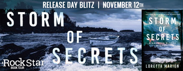 Release Day Blitz with Giveaway:  Storm of Secrets (Haunted Bluffs Mystery #2) by Loretta Marion