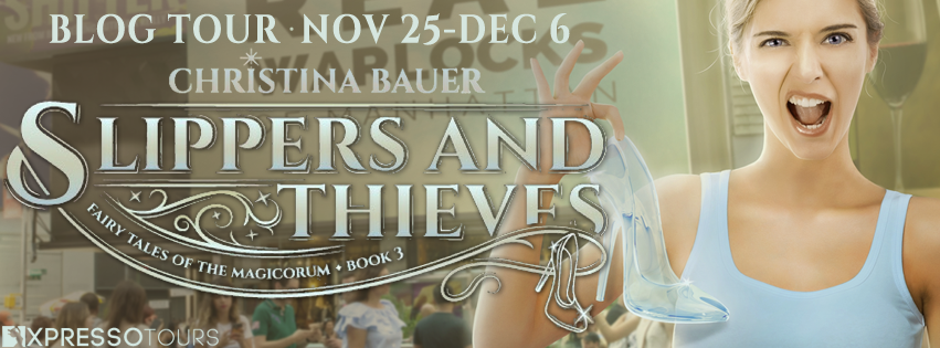 Blog Tour Author Interview with Giveaway:  Slippers and Thieves (Fairy Tales of the Magicorum #4) by Christina Bauer