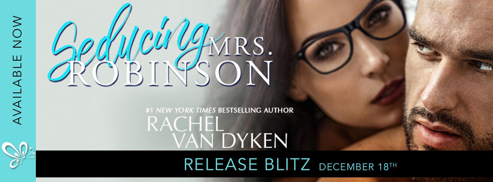 Release Blitz:  Seducing Mrs. Robinson by Rachel Van Dyken