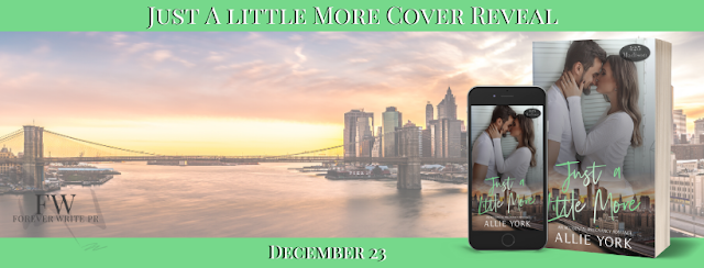 Cover Reveal:  Just A Little More (425 Madison Ave. #10) by Allie York