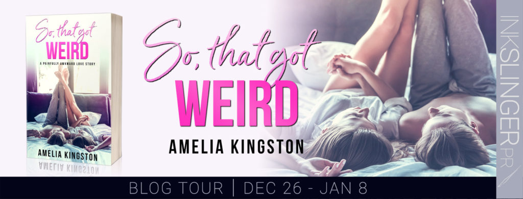 Blog Tour Review with Giveaway:  So, That Got Weird (So Far, So Good #1) by Amelia Kingston