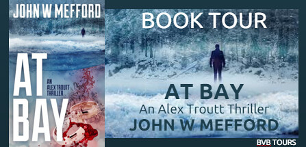 AT Bay, Book 1 Alex Troutt Thriller Series by John Mefford – Book Tour Campaign