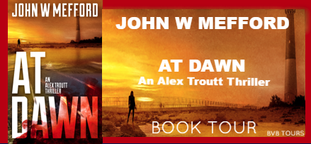 BOOK TOUR with REVIEW and GIVEAWAY: AT DAWN by JOHN W. MEFFORD