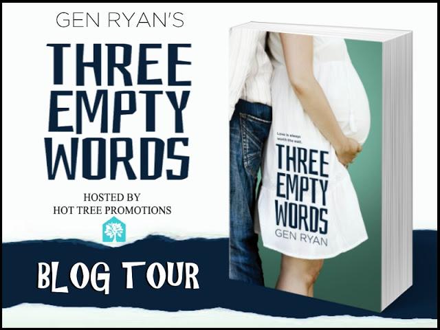 BOOK TOUR: THREE EMPTY WORDS by GEN RYAN @genryan15  #Excerpt #Giveaway