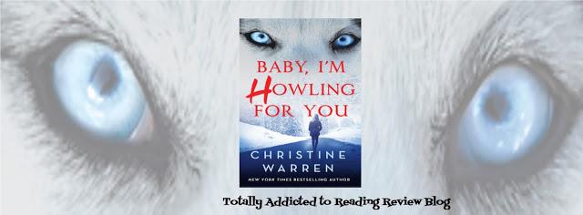 #BOOKREVIEW: BABY, I'M HOWLING FOR YOU by CHRISTINE WARREN #PNR @ChrstineWarren