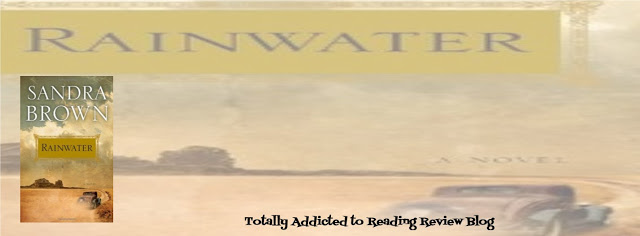 #BOOKREVIEW: RAINWATER by SANDRA BROWN @SandraBrown_NYT #HistoricalFiction #WomensFiction