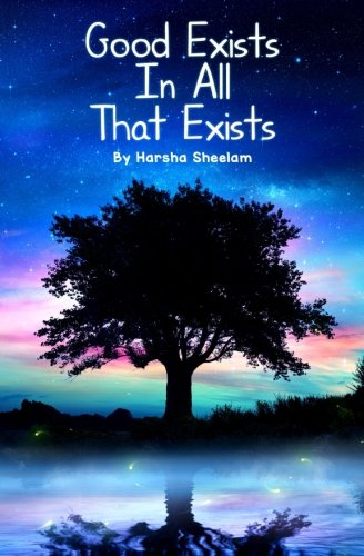GUEST POST: THE GIRL WITH THE GOLDEN HIGHLIGHTS by HARSHA  SHEELAM AUTHOR of GOOD EXISTS IN ALL THAT EXISTS
