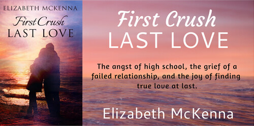 BOOK TOUR REVIEW with GIVEAWAY: FIRST CRUSH LAST LOVE by ELIZABETH MCKENNA  @ElizaMcKenna @beckvalleybooks  #Contemporary #Romance