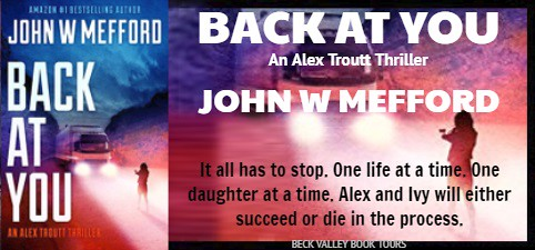 REVIEW TOUR: BACK AT YOU by JOHN W. MEFFORD @JWMefford @beckvalleybooks   #Thriller #Mystery