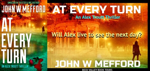 REVIEW TOUR: AT EVERY TURN by JOHN W. MEFFORD @JWMefford @beckvalleybooks   #Thriller #Mystery
