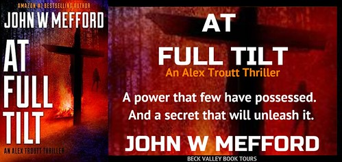 REVIEW TOUR: AT FULL TILT by JOHN W. MEFFORD @JWMefford @beckvalleybooks   #Thriller #Mystery