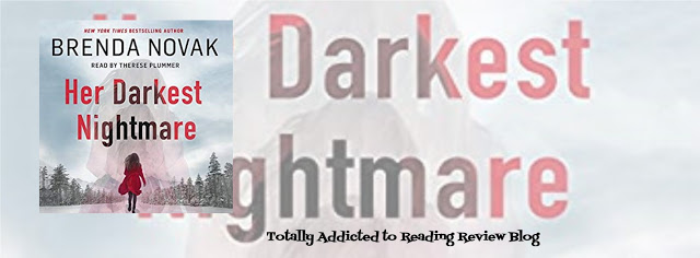 AUDIO BOOK REVIEW: HER DARKEST NIGHTMARE by BRENDA NOVAK  @Brenda_Novak NARRATED  by THERESE PLUMMER @tplummer76 #RomanticSuspense