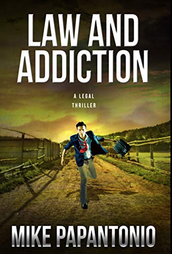 EXCERPT and GIVEAWAY: LAW AND ADDICTION by MIKE PAPANTONIO