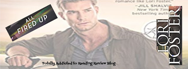 BOOK REVIEW: ALL FIRED UP by LORI FOSTER  @LoriLFoster #Contemporary #Romance #Suspense @NetGalley